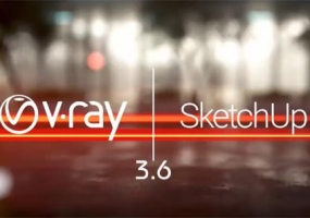 V-Ray 3.6 for SketchUp 官方发布会 | 中文字幕